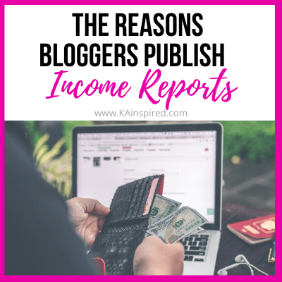 3 Reasons Why Bloggers Publish Blog Income Reports