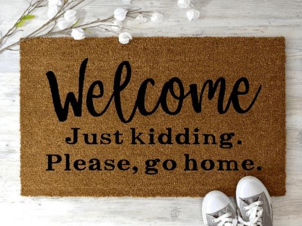 Welcome Just Kidding. Please, Please Go Home Doormat