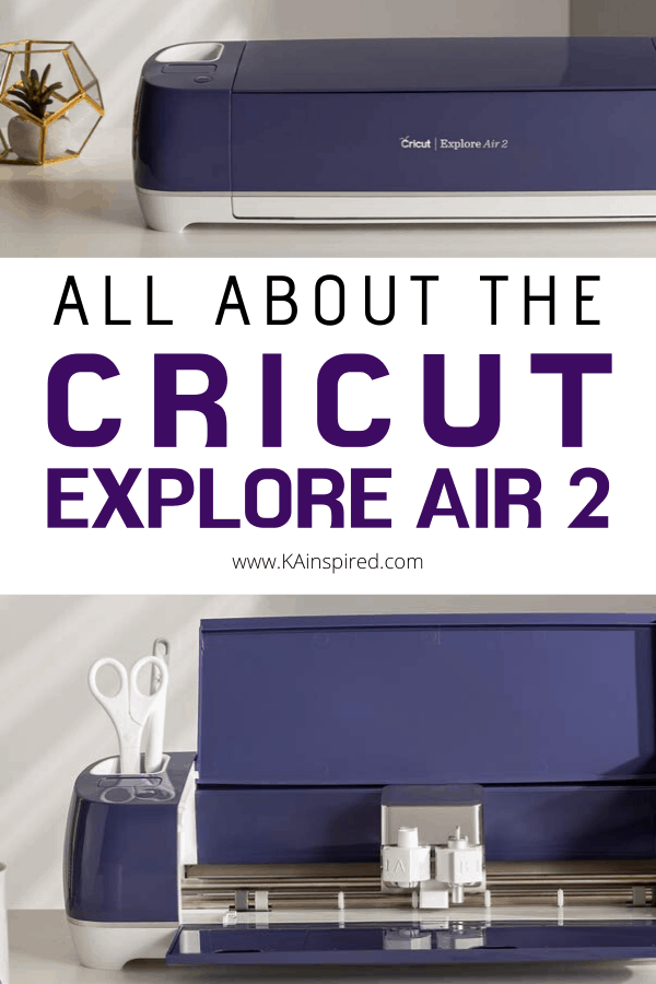 ALL ABOUT THE CRICUT EXPLORE AIR 2