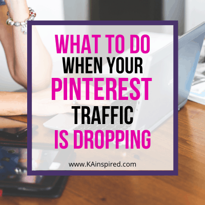 WHAT TO DO WHEN YOUR PINTEREST TRAFFIC DROPPED