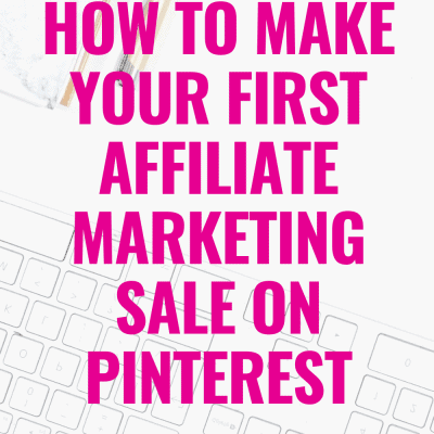 HOW TO MAKE YOUR FIRST AFFILIATE MARKETING SALE ON PINTEREST