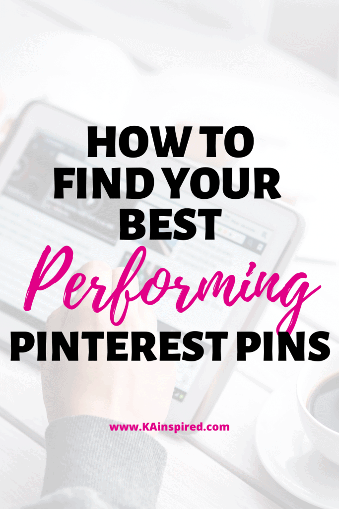 HOW TO FIND YOUR BEST PERFORMING PINS