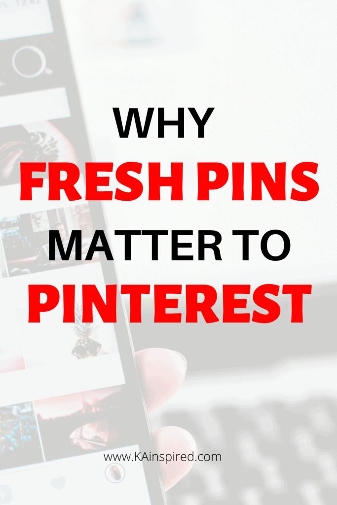 WHY FRESH PINS MATTER TO PINTEREST