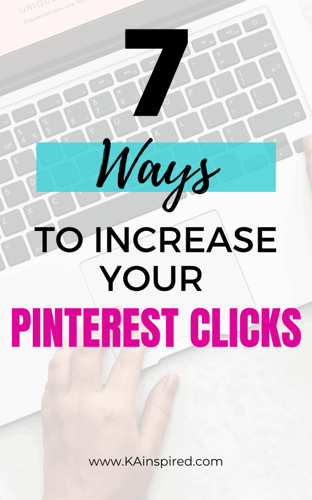 7 ways to increase your Pinterest Clicks