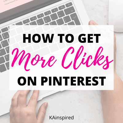 HOW TO GET MORE CLICKS ON PINTEREST