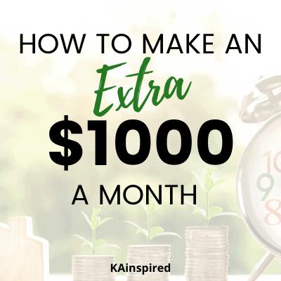 MAKE AN EXTRA $1,000 A MONTH