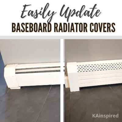 EASILY UPDATE BASEBOARD RADIATOR COVERS