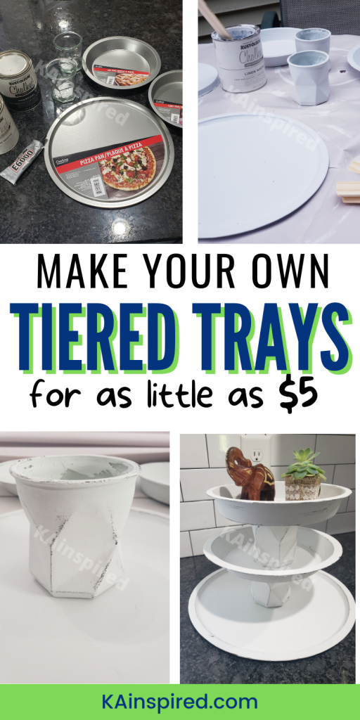 MAKE YOUR OWN TIERED TRAYS for as little as $5