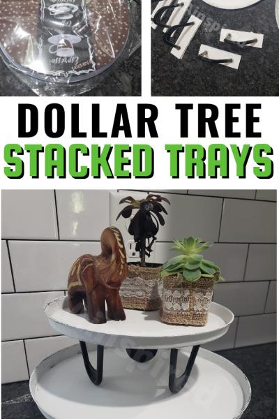 DOLLAR TREE STACKED TRAYS
