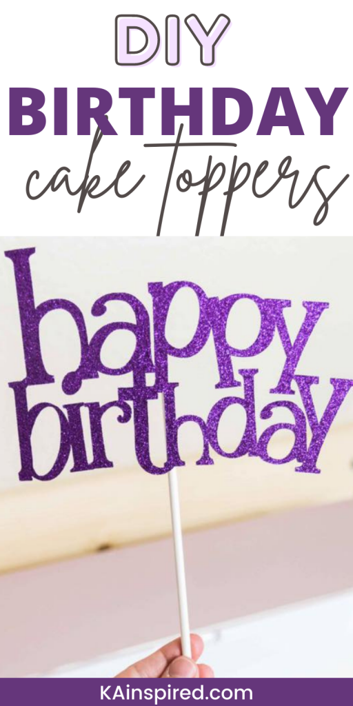 DIY BIRTHDAY CAKE TOPPERS